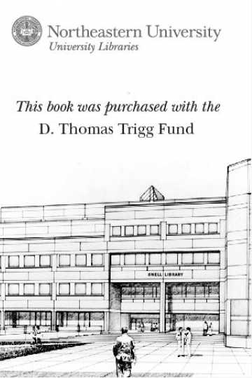 This book was purchased with the D. Thomas Trigg Fund