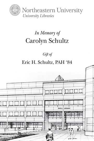 In Memory of Carolyn Schultz, Gift of Eric H. Schultz, PAH'84