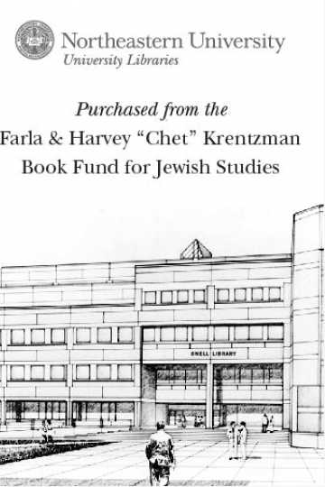 "Purchased from the Farla & Harvey ""Chet"" Krentzman Book Fund for Jewish Studies"