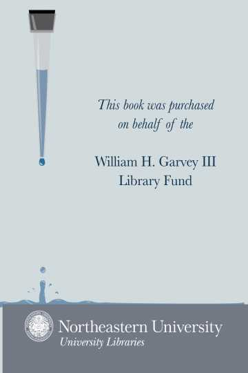 This book was purchased on behalf of the William H. Garvey III Library Fund