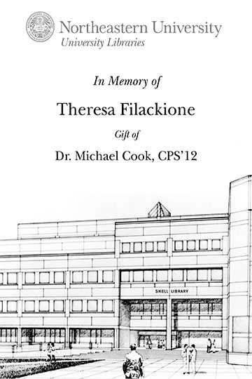 In Memory of Theresa Filackione, Gift of Dr. Michael Cook, CPS'12