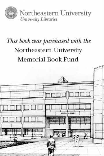 This book was purchased with the Northeastern University Memorial Book Fund