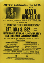 Poster promoting Maya Angelou as guest speaker for the 1982 Metropolitan Council for Educational Opportunity (METCO) Celebrates the Arts event.